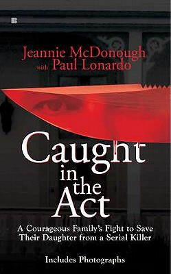 Caught in the Act By Mcdonough, Jeannie/ Lonardo, Paul