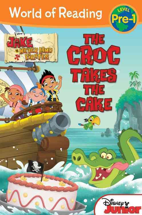 The Croc Takes the Cake By Larose, Melinda